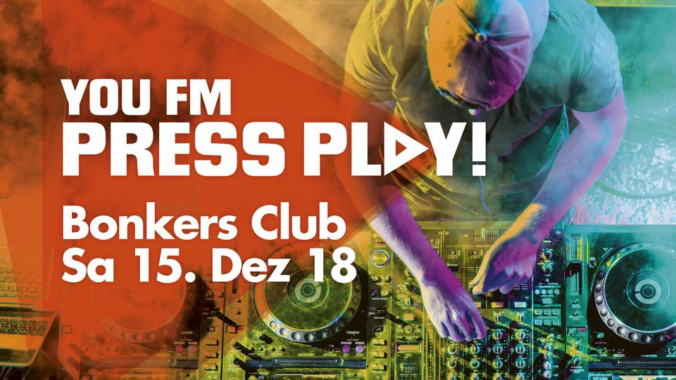 YOU FM Press Play! Bonkers 15.12.19