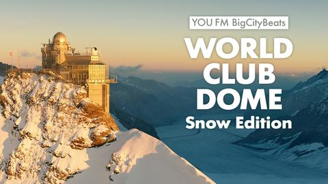 YOU FM BigCityBeats WORLD CLUB DOME Snow Edition