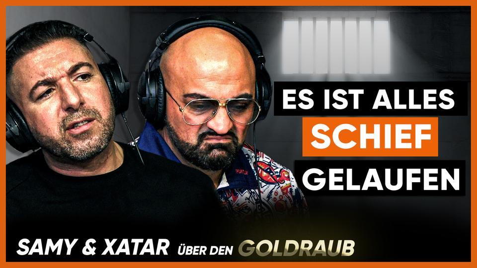 Samy und Xatar sprechen über den Goldraub